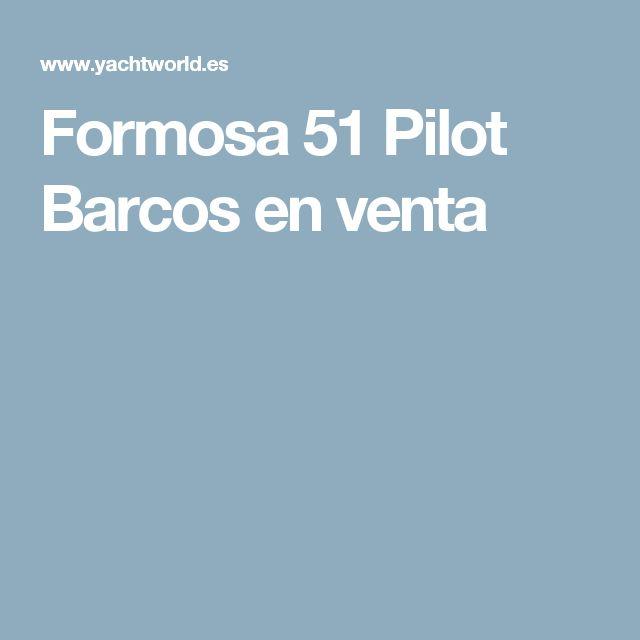 Formosa 51 Pilot Barcos en venta