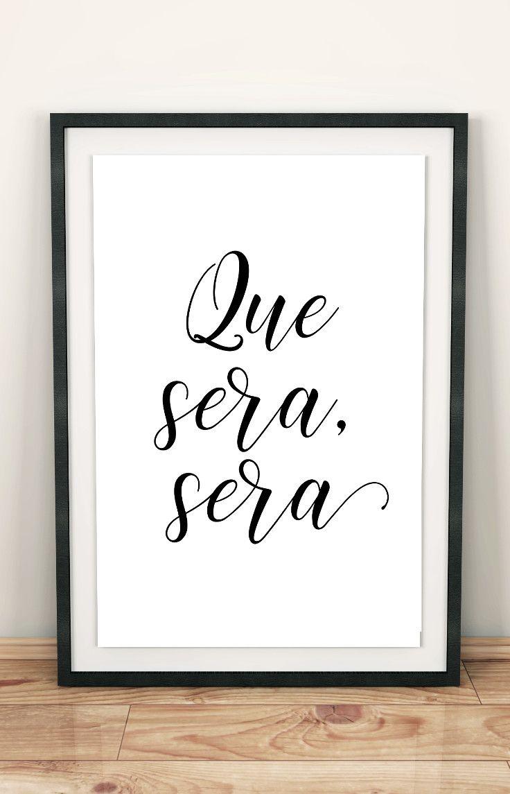 Que Sera Sera Printable Wall Art Quote Inspirational Printables