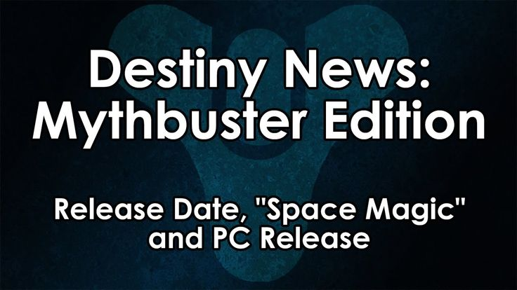 "[17] Destiny News - Mythbuster Edition: Release Date, ""Space Magic"" and ... A Essplanation re Dates and the relevancies / non relevancy . ContextualAwareness is a Key to Understanding NuDestiny-One[]"