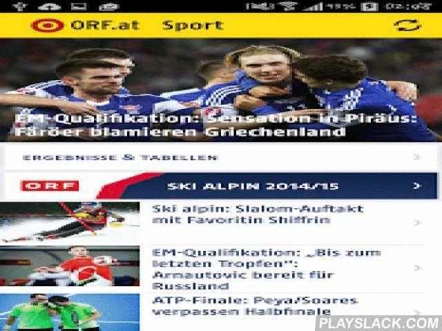 ORF.at Sport  Android App - playslack.com ,  Überall live dabei: sport.ORF.at ist jetzt als App erhältlich.Mit der ORF.at Sport-App lesen Sie die erfolgreichste Sportwebsite Österreichs in bewährter Qualität und mit optimierter Bedienung auf dem Smartphone. * Ob Fußball, Ski oder Formel 1 – das Wesentliche aus der Welt des Sports auf einen Blick* Umfangreiche Live-Berichterstattung mit Spielständen, Toren und Rennergebnissen sowie Livestreams* Aktuelle Videohighlights aus dem…