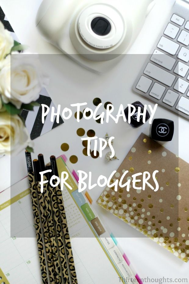 Photography tips for bloggers |Thirteen Thoughts