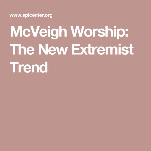 McVeigh Worship: The New Extremist Trend