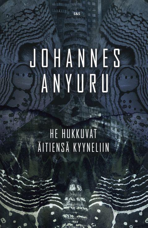 He hukkuvat äitiensä kyyneliin - Johannes Anyuru :: Julkaistu 31.3.2018 #dystopia