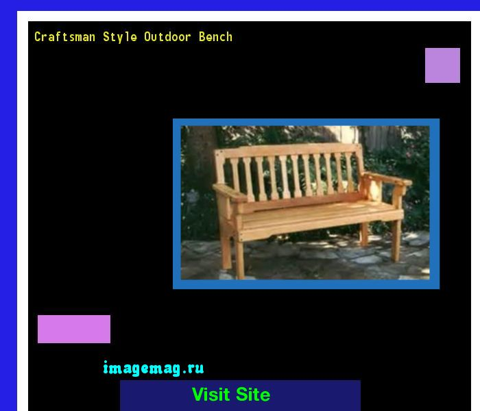 Craftsman Style Outdoor Bench 075913 - The Best Image Search