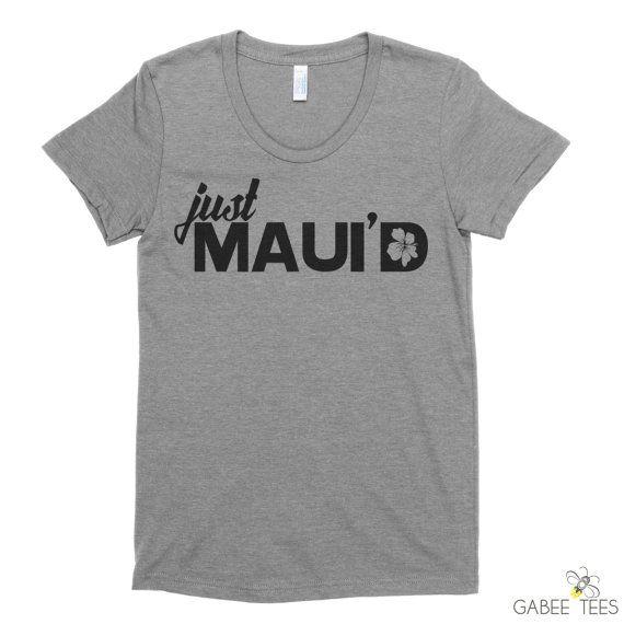 Just Maui'd Fitted T-Shirt - Just Married Shirt - Bride Tee - Destination Wedding - Hawaii Honeymoon - Bridal Shower Gift - Wifey Shirt