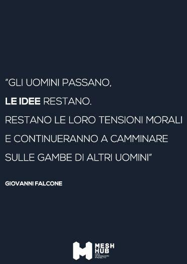 Giovanni falcone #meshhub #ideeinterazioniprogetti #rete #costruttoridiponti #hub #sicilia #idee #lottaallamafia