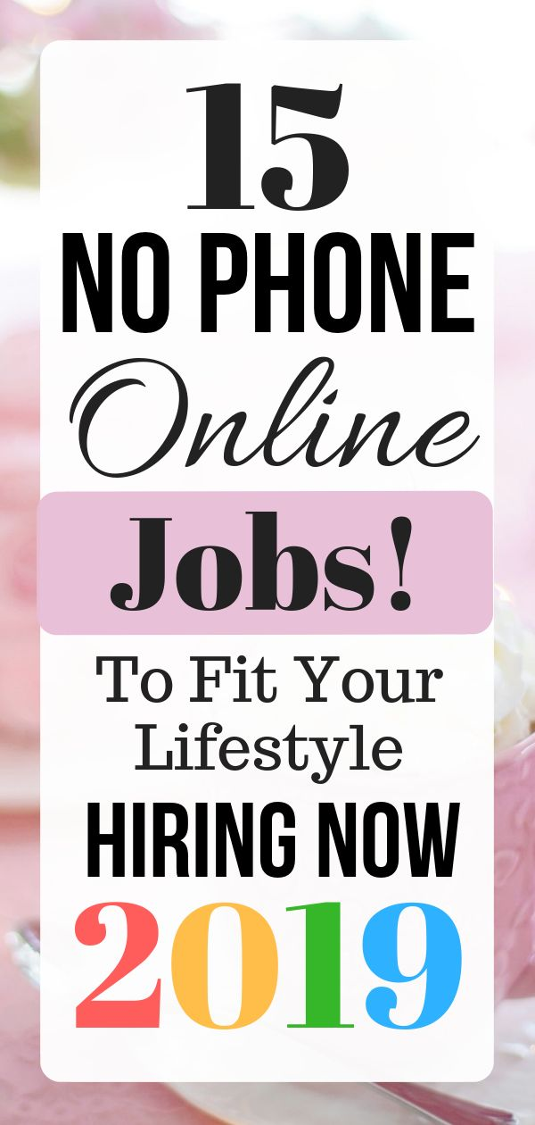 15 No Phone Online Jobs To Fit Your Lifestyle Hiring Now 2019