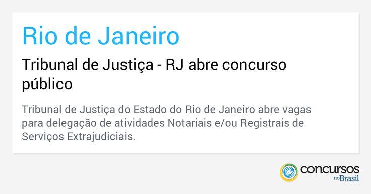 Tribunal de Justiça - RJ abre concurso público - http://anoticiadodia.com/tribunal-de-justica-rj-abre-concurso-publico/