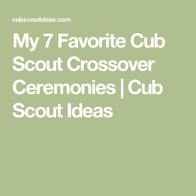 My 7 Favorite Cub Scout Crossover Ceremonies | Cub Scout Ideas