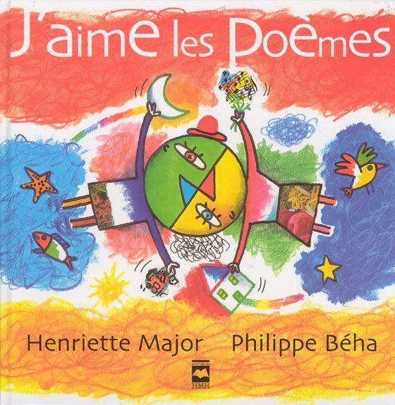 J'aime les poèmes, Henriette Major, illustré par Philippe Béha, éditions Hurtubise, 88 pages (album, recueil de poésie)