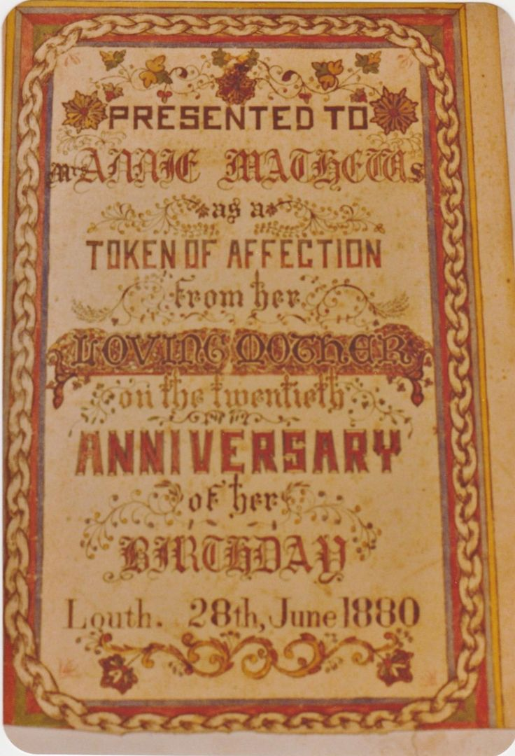 Presented to Annie Mathews as a token of affection from her loving mother on the twentieth anniversary of her birthday. Louth, 28 June 1880.