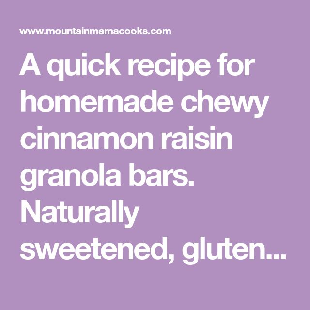 A quick recipe for homemade chewy cinnamon raisin granola bars. Naturally sweetened, gluten free chewy granola bar recipe on Mountain Mama Cooks.