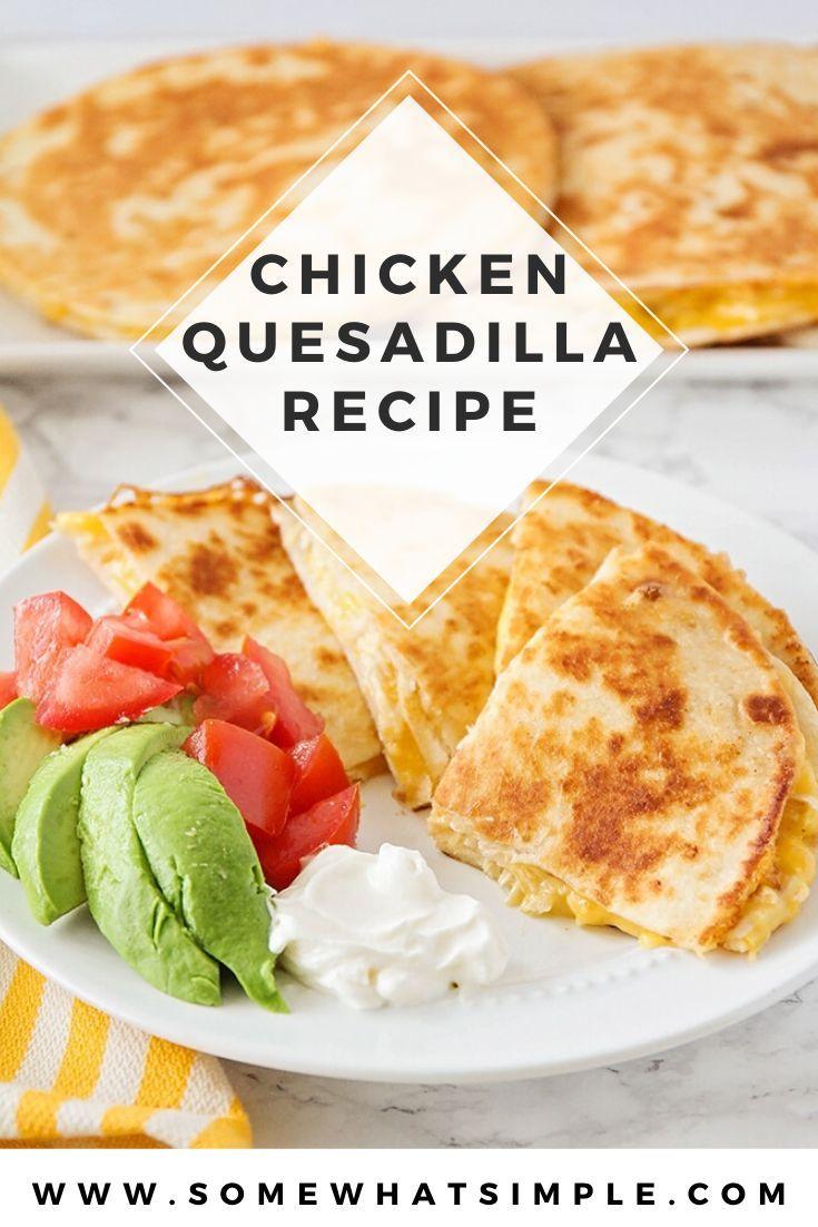 Easy Cheesy Chicken Quesadilla Recipe Recipe Chicken Quesadilla Recipe Recipes Cheesy Chicken Quesadilla Recipe