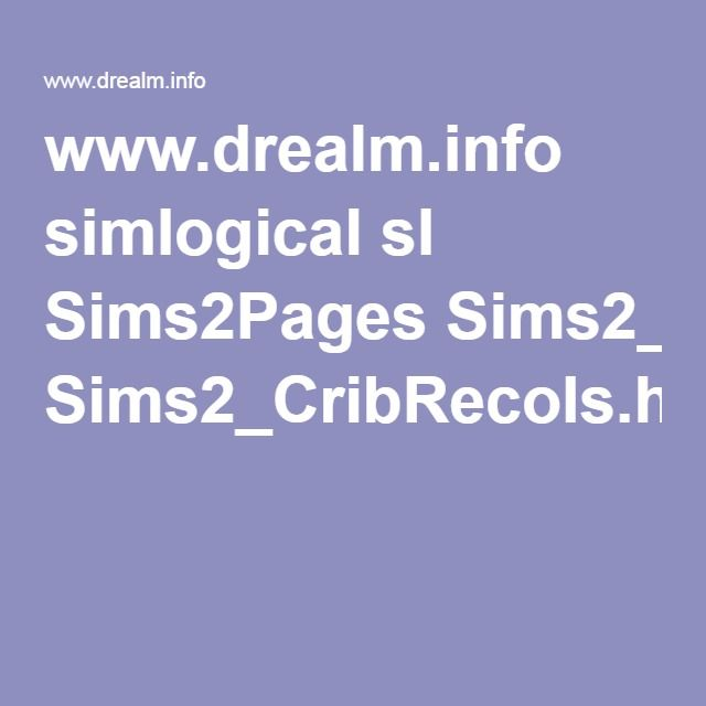 Www.drealm.info Simlogical Sl Sims2Pages Sims2_CribRecols.htm