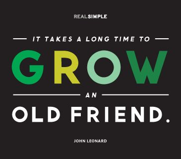 It Takes A Long Time To Grow An Old Friend John Leonard Quotes