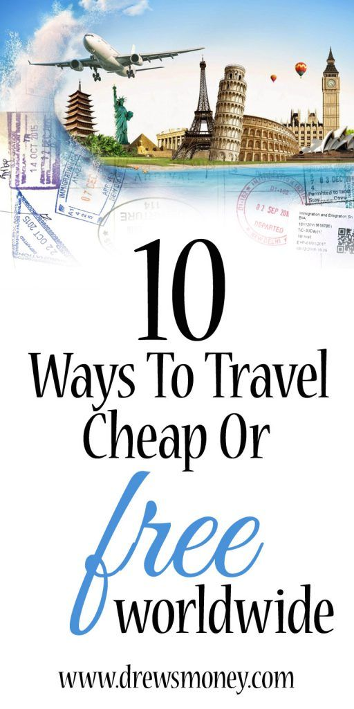 10 Ways to Travel on the Cheap or Free Worldwide - Drew's Money