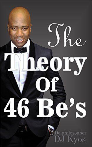 The Theory of 46 Be's by De philosopher DJ Kyos https://www.amazon.com/dp/B06ZYMTNST/ref=cm_sw_r_pi_dp_x_9pG9ybE2BX0JB
