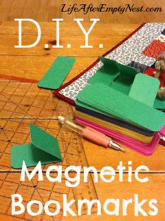 Life After Empty Nest: Magnetic Bookmarks DIY