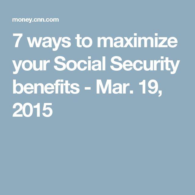 7 ways to maximize your Social Security benefits - Mar. 19, 2015