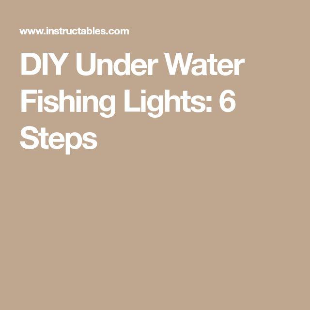 DIY Under Water Fishing Lights: 6 Steps
