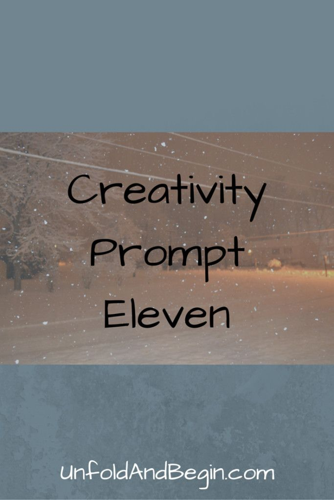 Creativity Prompt Eleven - Unfold and Begin