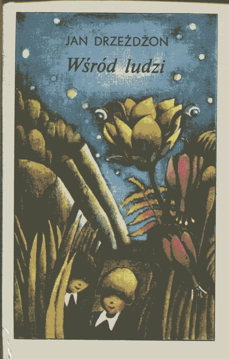 """""""Wśród ludzi"""" Jan Drzeżdżon Cover by Wanda Orlińska Published by Wydawnictwo Iskry 1981"""