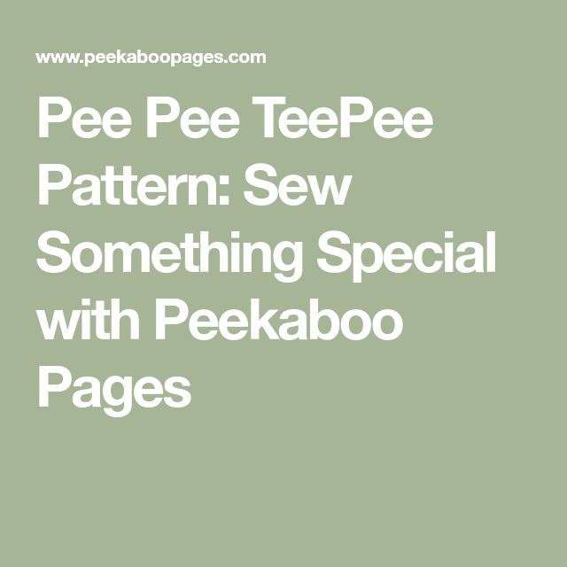 Pee Pee Teepee Pattern Sew Something Special With