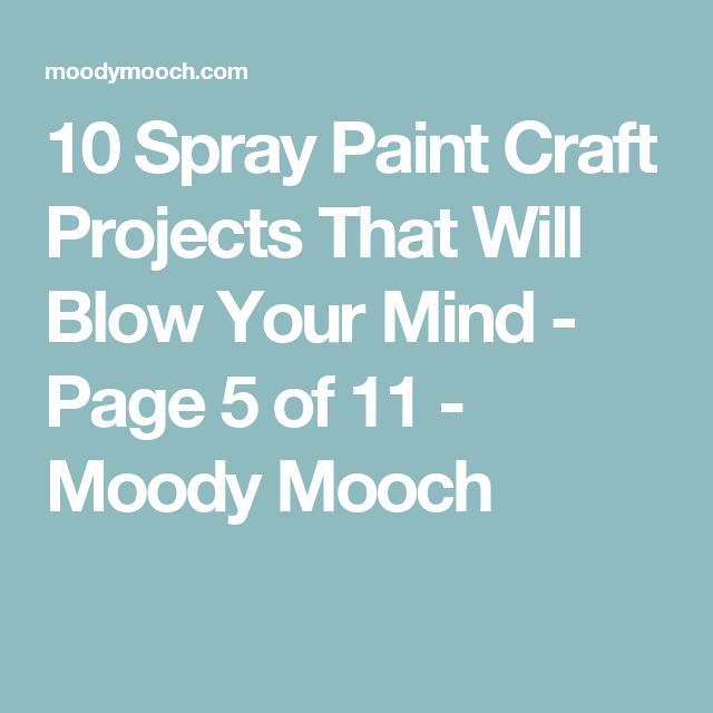 10 Spray Paint Craft Projects That Will Blow Your Mind - Page 5 of 11 - Moody Mooch