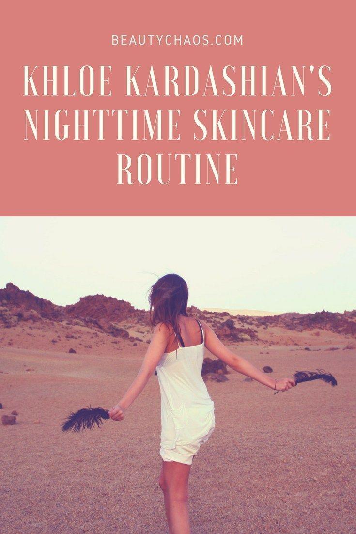 Khloe Kardashian Nighttime Skincare Routine #SkincareSecrets #CombinationSkinCon…