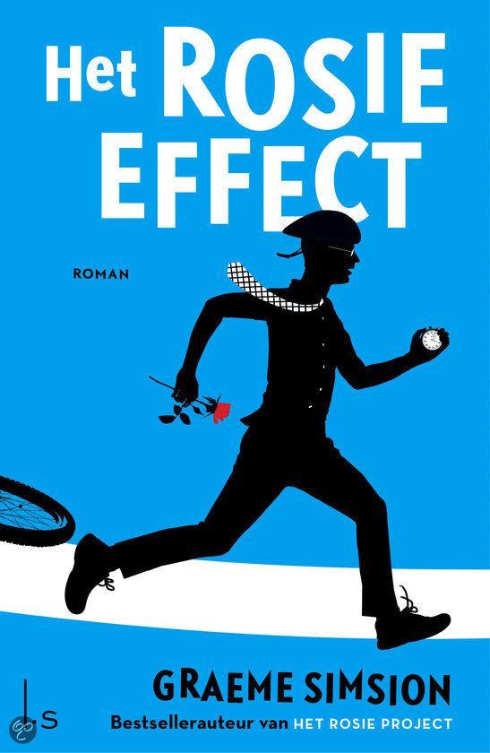 Het Rosie Effect - Graeme Simsion. De opvolger van de wereldwijde hit Het Rosie Project #leestip