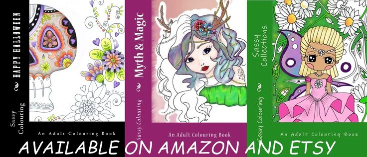 Sassy Colouring Books available 2017 Available on Amazon and Etsy