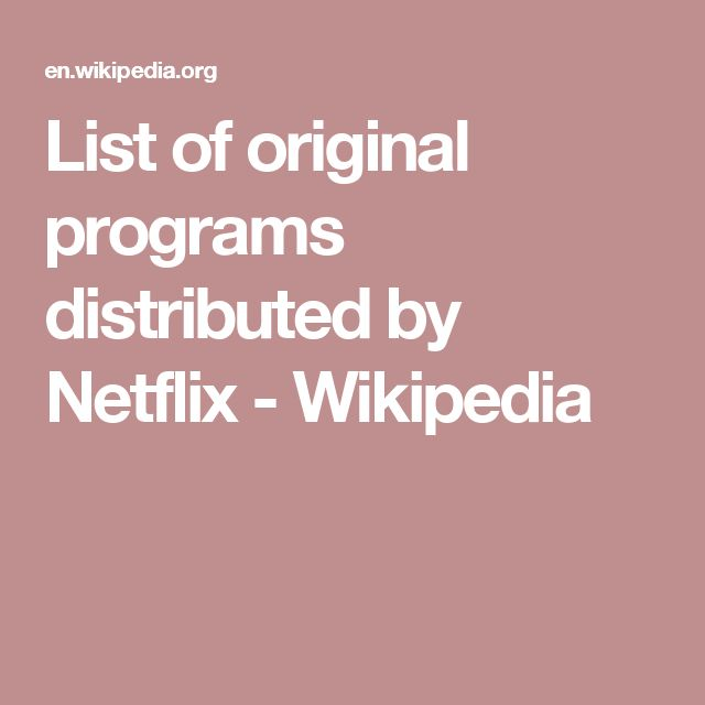 List of original programs distributed by Netflix - Wikipedia
