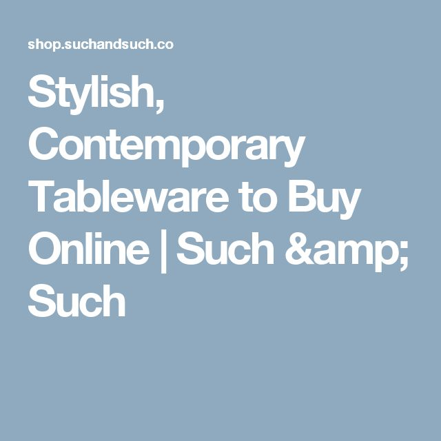Stylish, Contemporary Tableware to Buy Online                           | Such & Such