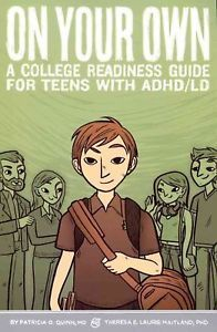 On Your Own: A College Readiness Guide for Teens with ADHD/LDAPM by Patricia O.  | eBay