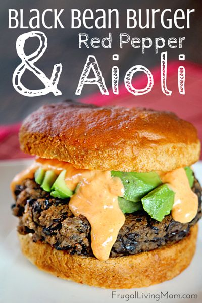 Black Bean Burger with Red Pepper Aioli: My family really loved this meal and with the leftover bean mixture (I only made 4 burgers) I made black bean tacos the next night, which was also a big hit.  I slathered mine in the Red Pepper Aioli.