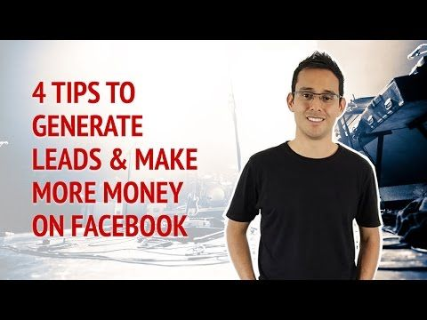 4 Tips To Generate Leads & Make More Sales on Facebook • Alex Ford