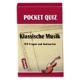 Pocket Quiz Klassische Musik: 150 Fragen und Antworten