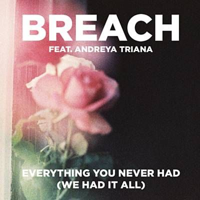 Found Everything You Never Had by Breach Feat. Andreya Triana with Shazam, have a listen: http://www.shazam.com/discover/track/98254153