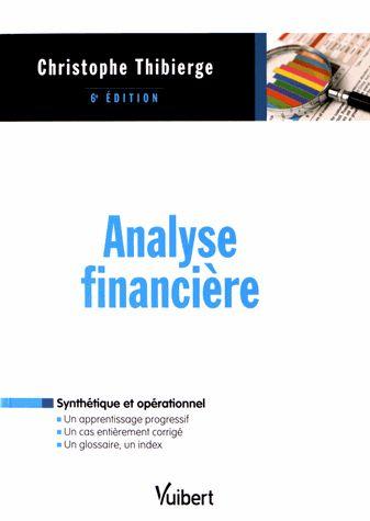 Analyse financière/ Christophe Thibierge / IAE Bibliothèque, Salle de lecture - 656.4 THI