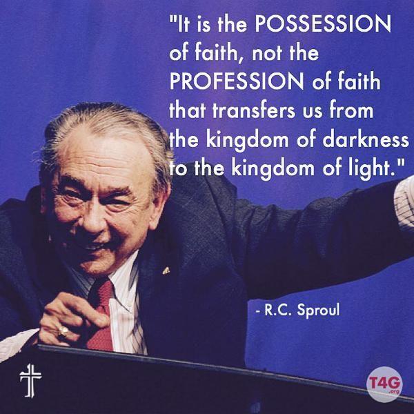 """It is the possession of faith, not the profession of faith that transfers us from the kingdom of darkness to the kingdom of light"" - R.C. Sproul ""สิ่งที่ช่วยเราให้พ้นจากอาณาจักรของความมืด และนำเราเข้ามาสู่อาณาจักรของความสว่างนั้น ไม่ไช่การรับเชื่อด้วยปาก แต่การเชื่อไว้วางใจต่างหาก"" อาร์ ซี สโปร์ล"