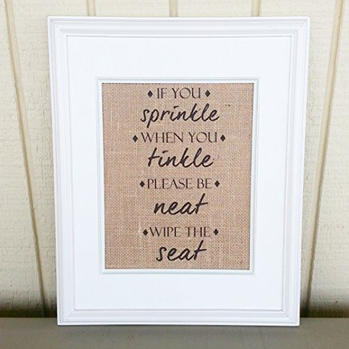 Amazing Burlap Print, If You Sprinkle When You Tinkle Please Be Neat Wipe The Seat