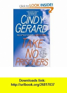 Take No Prisoners (Black Ops, Book 2) (9781416566748) Cindy Gerard , ISBN-10: 1416566740  , ISBN-13: 978-1416566748 ,  , tutorials , pdf , ebook , torrent , downloads , rapidshare , filesonic , hotfile , megaupload , fileserve