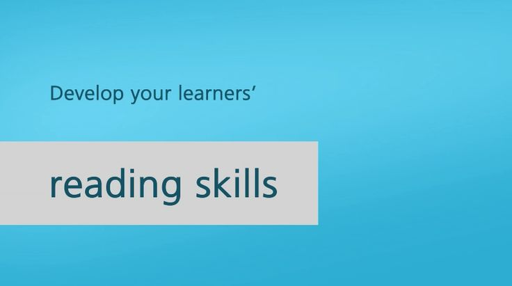 Develop your learners' reading skills