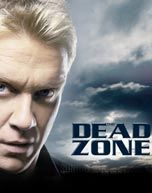 The Dead Zone   ~  Anthony Michael Hall; Nicole de Boer; Chris Bruno; John L. Adams and Connor Price  ~ June2002 - September 2007