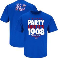 """Chicago Cubs Party Like It's 1908 Shirt Like any Cubs fan knows, they haven't won a World Series since 1908. It's the famous """"Curse of the Cubs"""". Let it be known that if the Cubs win the 2016 World Se"""