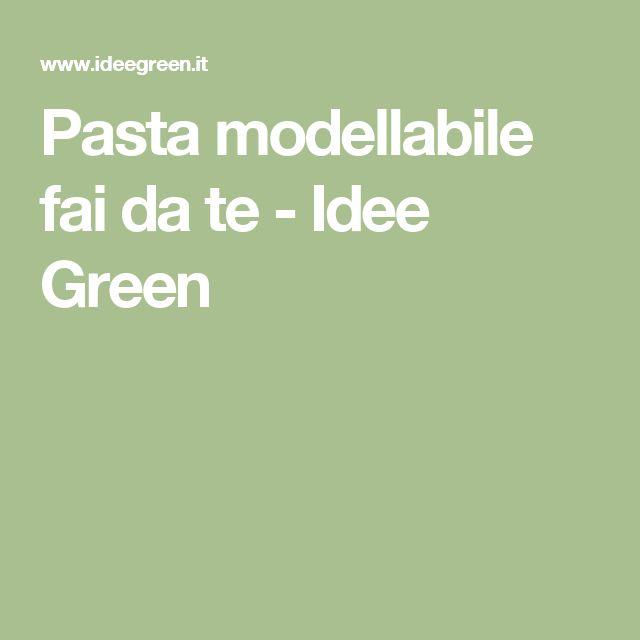 Pasta modellabile fai da te - Idee Green