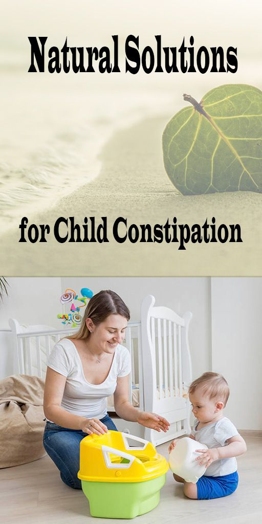 Natural Solutions For Child Constipation Nutrition And Healthy