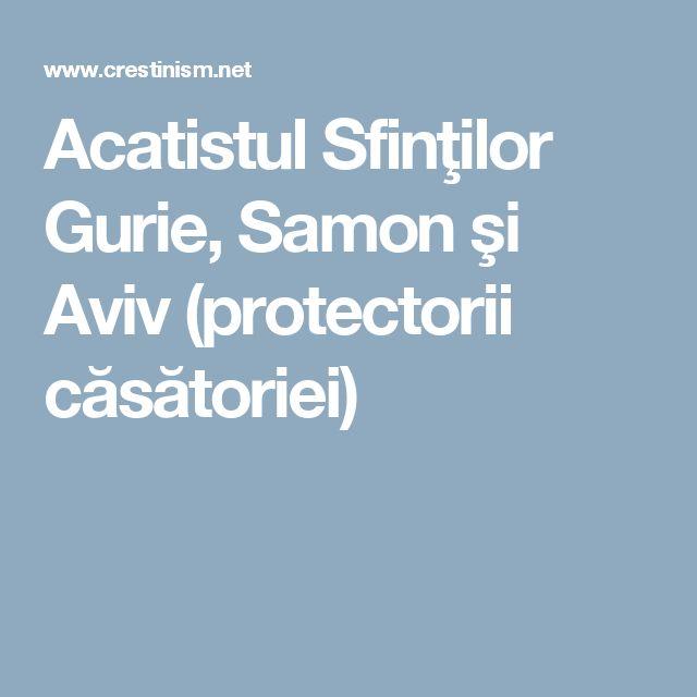 Acatistul Sfinţilor Gurie, Samon şi Aviv (protectorii căsătoriei)