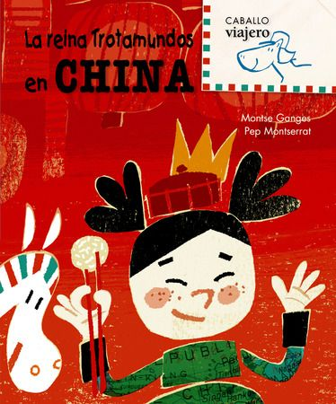La reina Trotamundos en China: Combel Editorial