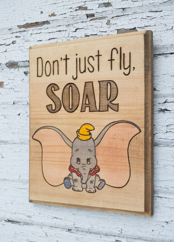 Don't just fly SOAR  Wooden Sign Dumbo Nursery by WildHouseDesigns
